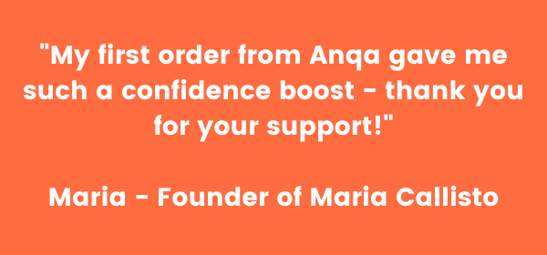 My first order from Anqa gave me such a confidence boost! Maria - Founder of Maria Callisto (4)