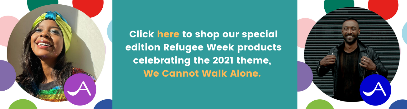 We've teamed up with the amazing coordinators of Refugee Week to create an online shop celebrating the week's 2021 theme, We Cannot Walk Alone. (2)