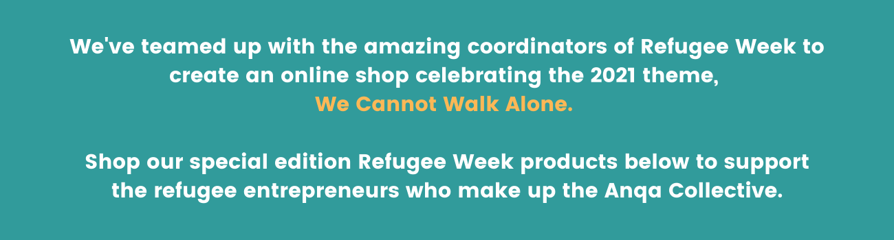 We've teamed up with the amazing coordinators of Refugee Week to create an online shop celebrating the week's 2021 theme, We Cannot Walk Alone.